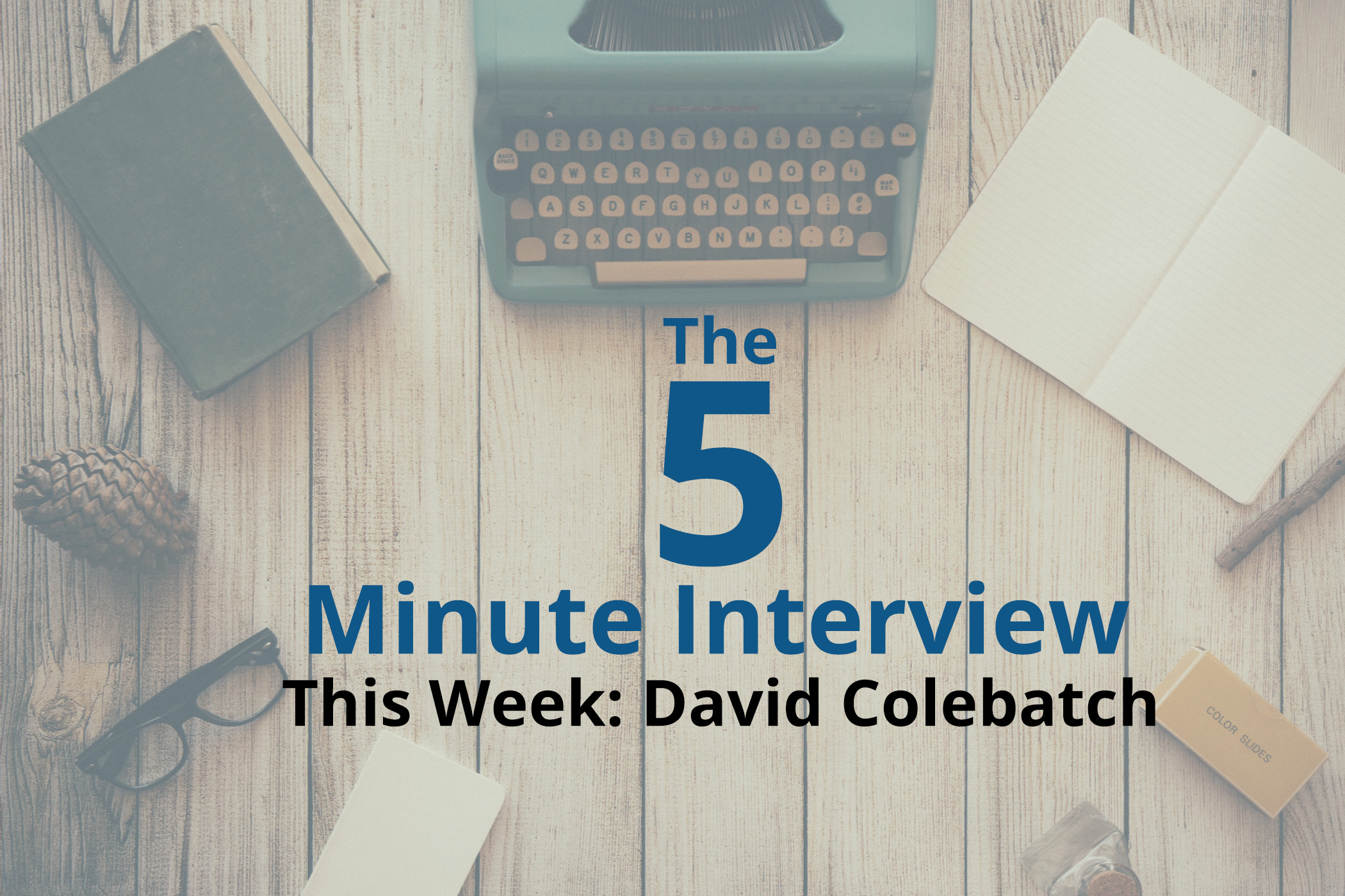 Catch This Week's 5-Minute Interview with David Colebatch, Co-Founder of xnlogic