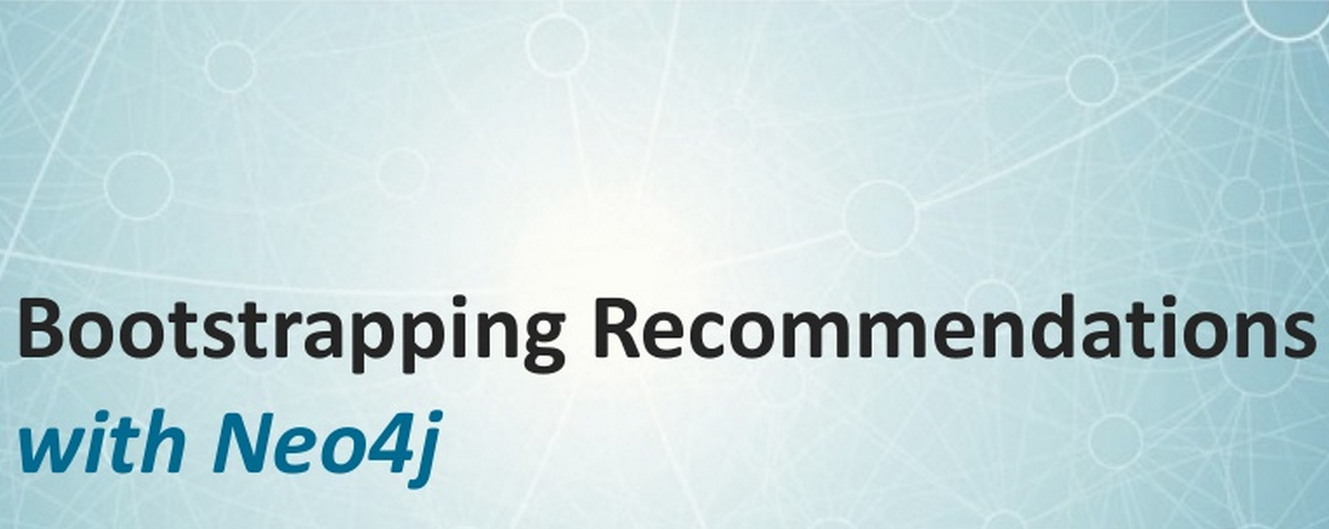 Learn How to Bootstrap a Recommendation Engine with Neo4j