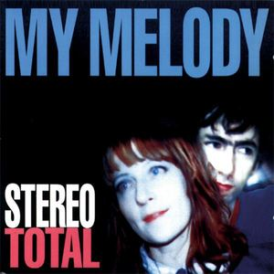 Stereo Total: My Melody CD thumb