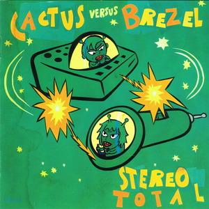 Stereo Total - Cactus Versus Brezel DIGI thumb