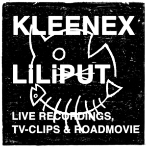 [DOWNLOAD] Kleenex LiLiPUT: Live Recordings (320kbpsMP3) thumb