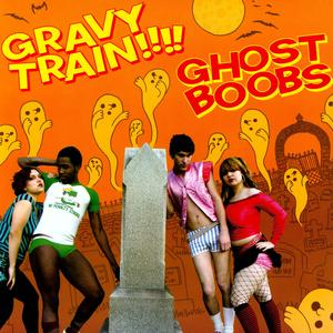 [DOWNLOAD] Gravy Train!!!!: Ghost Boobs (320kbpsMP3) thumb