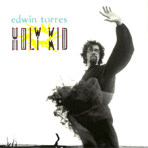 [DOWNLOAD] Edwin Torres: Holy Kid (320kbpsMP3) thumb