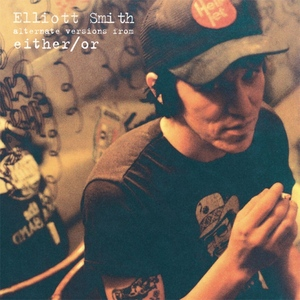 Elliott Smith: Alternate Versions From Either/Or DIGI  thumb