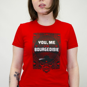 You, Me & The Bourgeoisie Ladies T-Shirt thumb