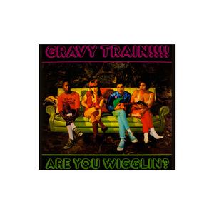 Gravy Train!!!!: Are You Wigglin? CD thumb