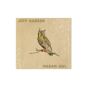 Jeff Hanson: Madam Owl CD thumb