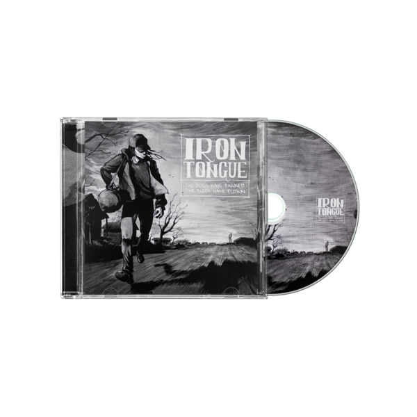 Iron Tongue: The Dogs Have Barked, The Birds Have Flown CD thumb
