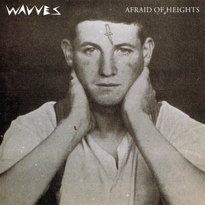 Wavves - Afraid Of Heights thumb