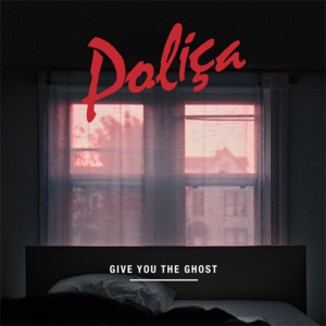 POLIÇA - Give You The Ghost - CD | LP thumb