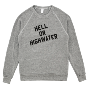 Hell Or Highwater Sweatshirt  thumb