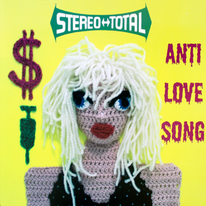Stereo Total - Anti Love Song 7