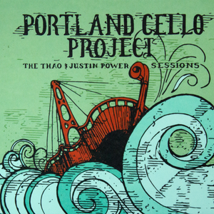 Portland Cello Project - The Thao and Justin Power Session CD thumb