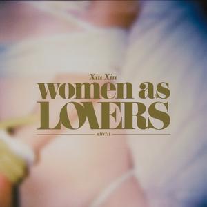 Xiu Xiu - Women As Lovers CD | DIGI thumb