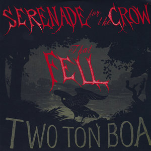 Two Ton Boa - Serenade For The Crow That Fell 7