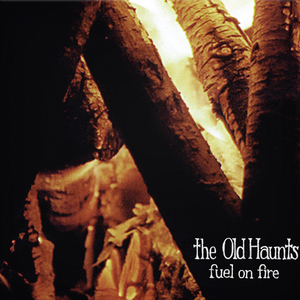 The Old Haunts - Fuel On Fire CD | LP thumb