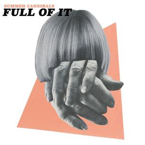 Summer Cannibals - Full Of It CD | LP | CASS thumb