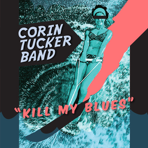 Corin Tucker Band - Kill My Blues CD | LP | DIGI thumb