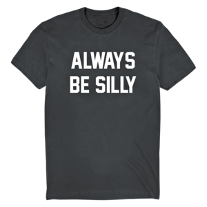 Always Be Silly Unisex T-Shirt thumb