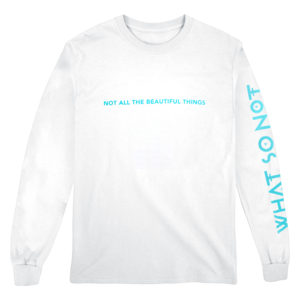 Not All The Beautiful Things Long Sleeve Tee  thumb