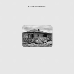 [PRE-ORDER] William Fowler Collins: Field Music Vinyl LP (Ships week of Oct. 19th, 2018) thumb