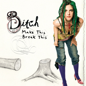 Bitch: Make This / Break This CD | DIGI thumb