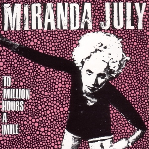 Miranda July: 10 Million Hours A Mile CD | DIGI thumb