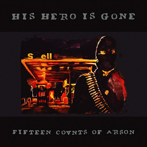 His Hero is Gone: Fifteen Counts of Arson Vinyl LP thumb
