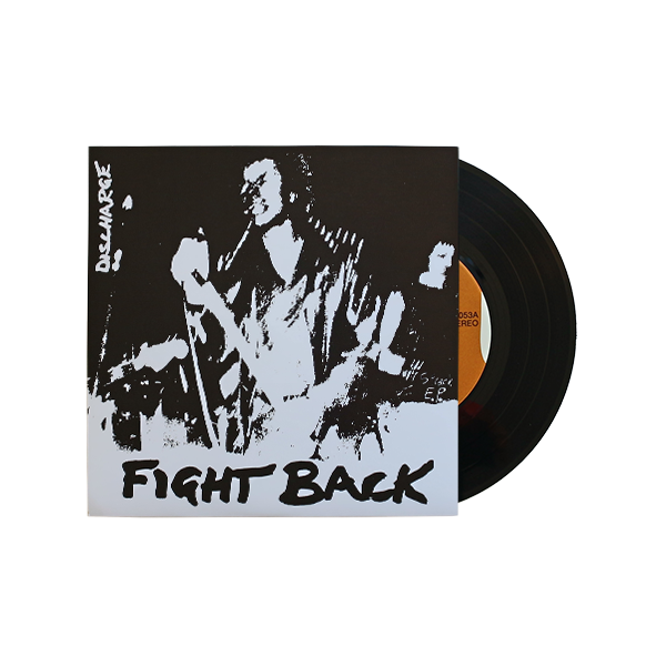 Discharge: Fight Back Vinyl 7