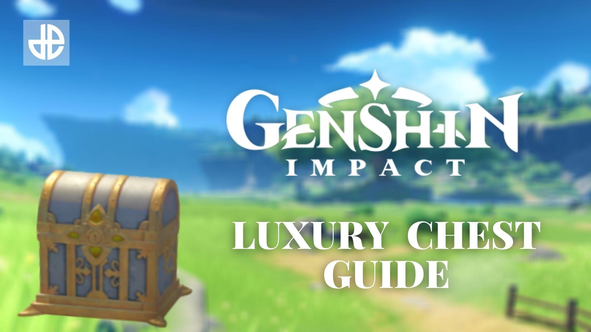 Genshin Impact Luxurious Chest