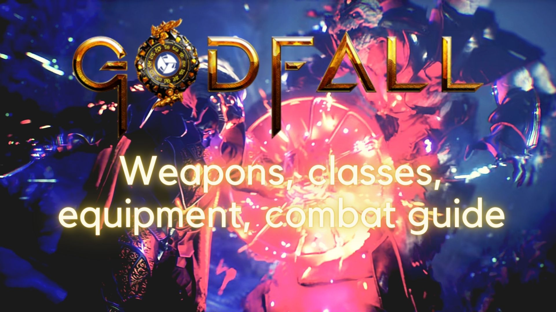 Advertising a Godfall wepaons, classes, equipment, combat guide
