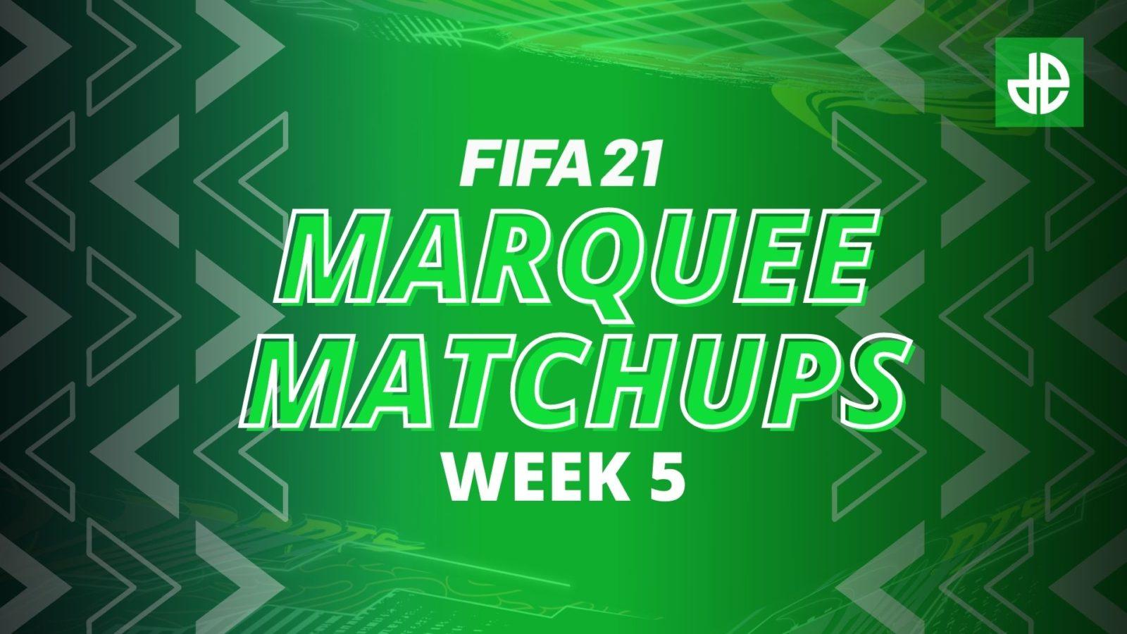 FIFA 21 Marquee Matchups Week 5