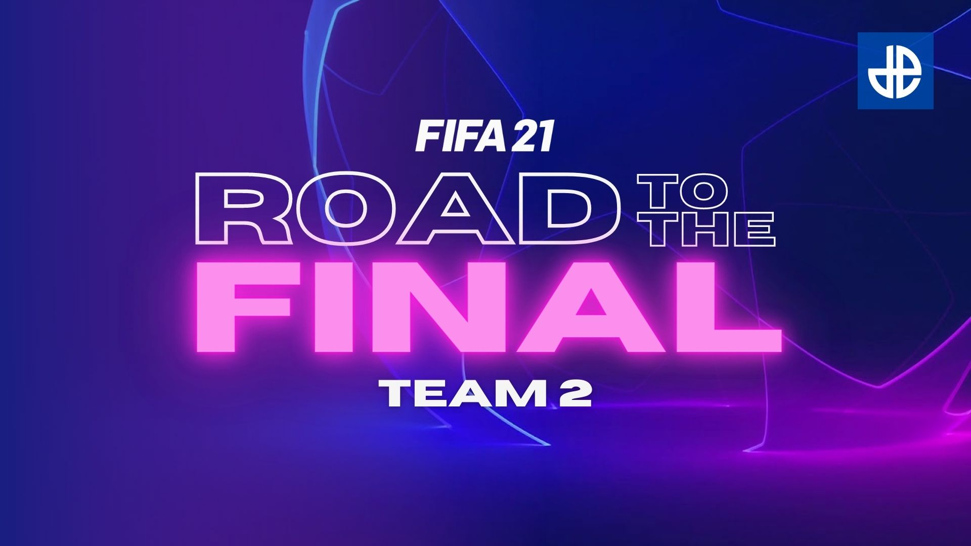 FIFA 21 Road to the Final Team 2 promo image.