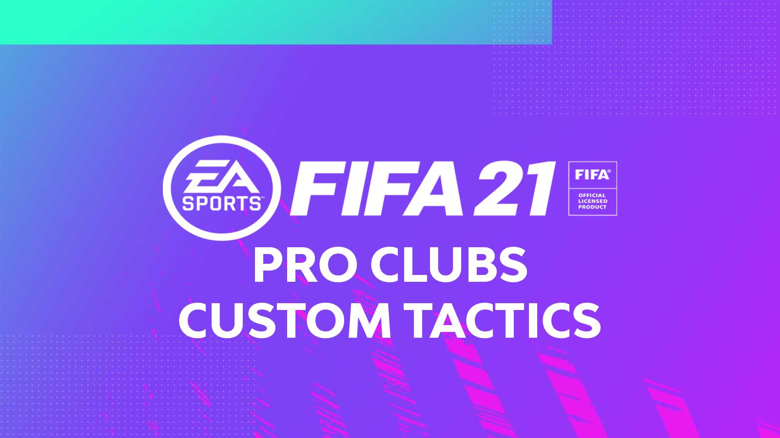 FIFA 21 Pro Clubs Custom Tactics