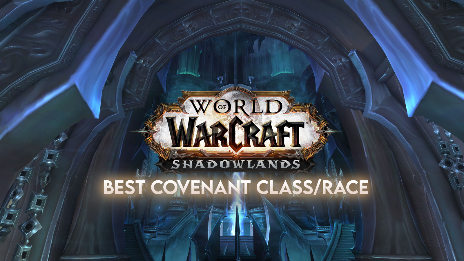 Best Class For Each Covenant In Wow Shadowlands Dexerto