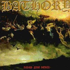 Blood Fire Death by Bathory