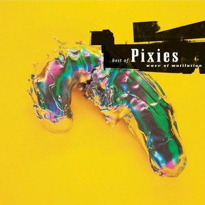 Wave of Mutilation: Best of Pixies by Pixies