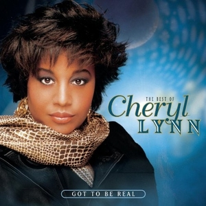 Got to Be Real: The Best of Cheryl Lynn by Cheryl Lynn