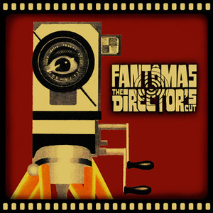 The Director's Cut by Fantômas