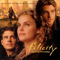 Felicity (Music from the Hit Television Series)