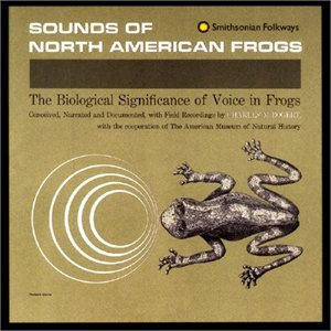 Sounds of North American Frogs: The Biological Significance of Voice in Frogs by Charles M. Bogart
