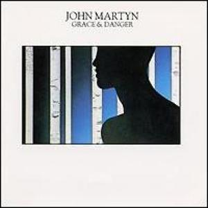 Grace and Danger by John Martyn