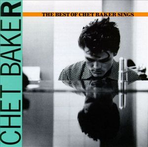 The Best of Chet Baker Sings by Chet Baker