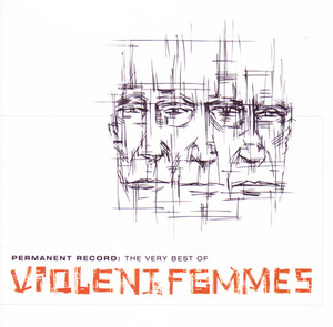 Permanent Record: The Very Best of Violent Femmes by Violent Femmes