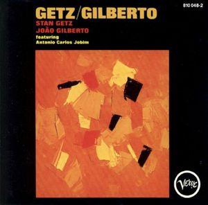 Getz / Gilberto by Stan Getz & João Gilberto