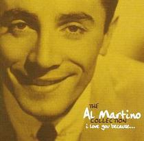 The Al Martino Collection - I Love You Because