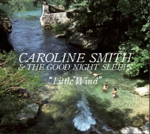 Little Wind by Caroline Smith & the Good Night Sleeps