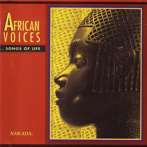 African Voices - Songs of Life by Various Artists