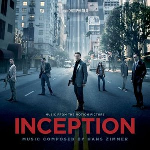 Inception (Music from the Motion Picture) by Hans Zimmer