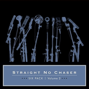 Six Pack, Vol. 2 by Straight No Chaser